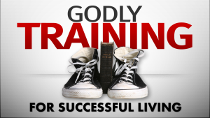 2014 January - Godly Training For Successful Living