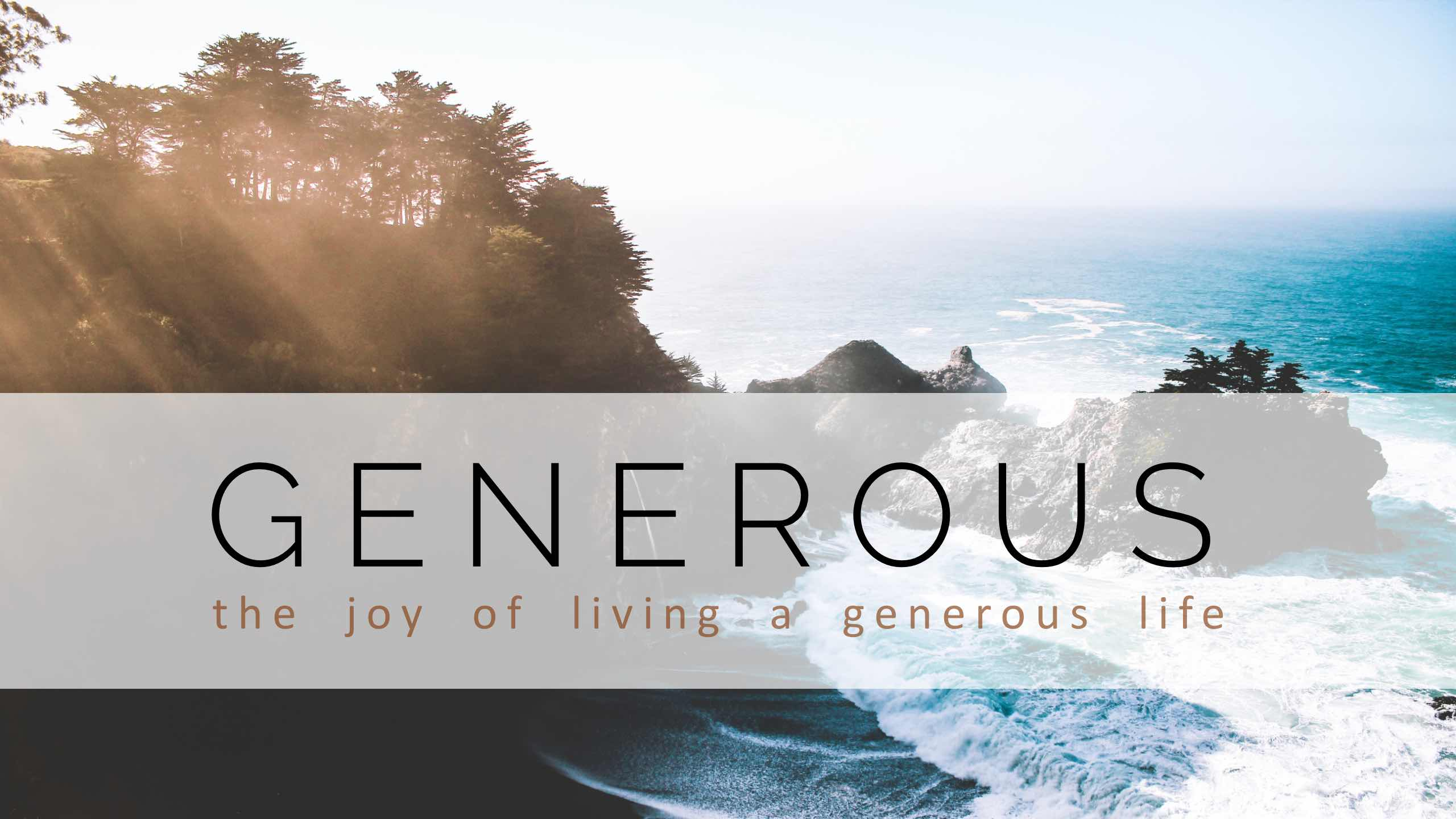 The mission church north county generous life sermon for Generous living