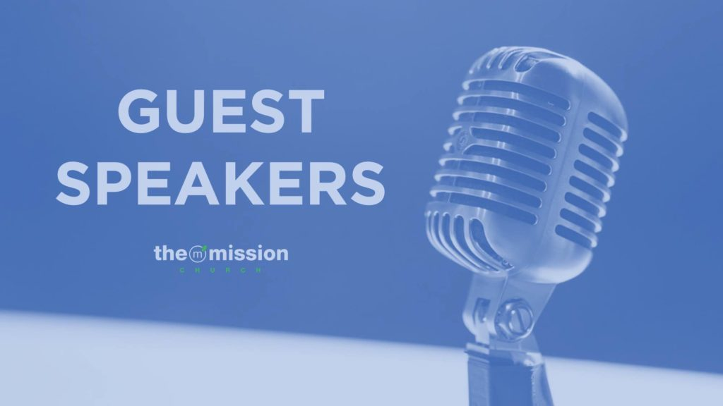 Guest Speakers at The Mission Church Carlsbad
