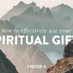 Spiritual Gifts, How to use spiritual gifts, what is my spiritual gift?, Holy Spirit, Sermon on Spiritual gifts, The Mission Church Carlsbad