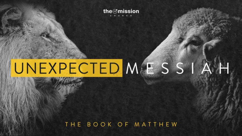 Matthew Bible Study 2020, Unexpected Messiah