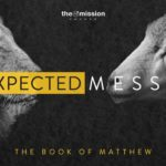 Matthew Bible Study, Unexpected Messiah, Jesus