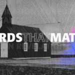 Words that Matter, 1 Peter, Sermon on 1 Peter, The Mission Church Carlsbad