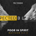 Poor in Spirit, Unexpected Blessing, Humility, Depravity, Blessing, Beatitudes, Sermon on the Mount