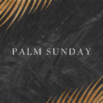 Palm Sunday, Triumphal Entry, Luke, Gospel, Holy Week