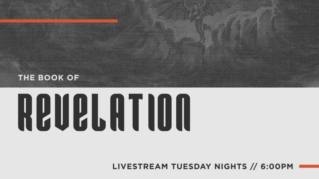 Revelation, End Times, Bible Study, eschatology, Live, Tuesday nights