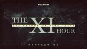 Matthew 24:23-35 – The Glorious Return of King Jesus