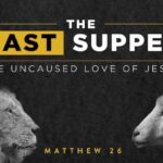 The Last Supper Uncaused Love